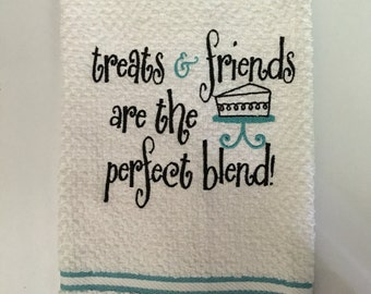 Embroidered Kitchen Towel..Treats & Friends are the perfect blend..Turquoise..Dish Towel..Tea Towel..Gift