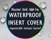 ADD-ON Waterproof Insert Cover for Throne Bed