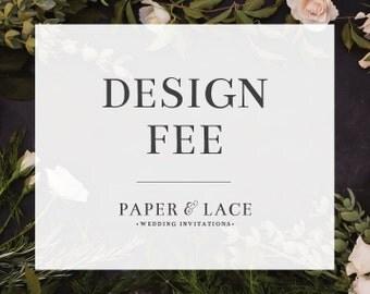 Design Fee \\ Custom Design