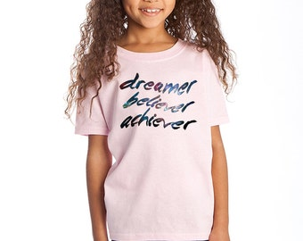 Dream, Believe, Achieve Childrens T-Shirt