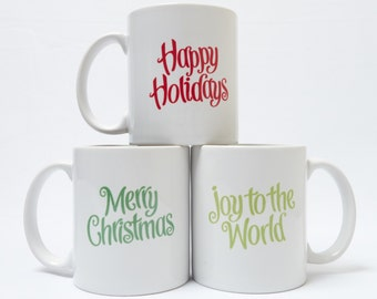 Christmas Mug - Happy Holidays-Joy to the World-Merry Christmas Script Mugs