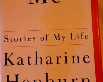 Me  -  Stories Of My Life    By  Katharine Hepburn