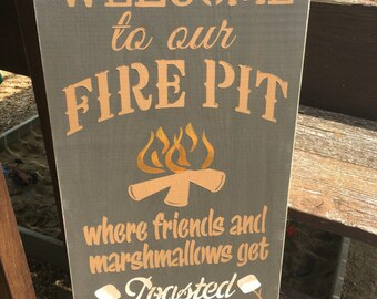 Welcome to our firepit, sign