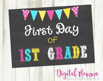Printable First Day Of 1st Grade, Printable Chalkboard Sign, Back To School, Instant Download!