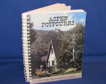 ASPEN POTPOURRI COOKBOOK 1990 The People, Places and Food of Aspen
