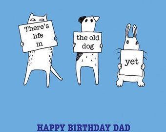 Life in the Old Dog yet - Happy Birthday Dad