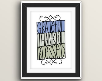 Grateful, Thankful, Blessed - Digital Giclee Print