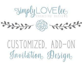 Customized, Add-On Invitation Design