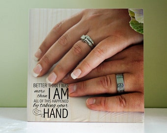 Wedding Photo Gift: 7x7 Photo Block, Photo on Wood, All of This Happened by Taking your Hand, Text on Photo, Anniversary Gift, Husband, Wife