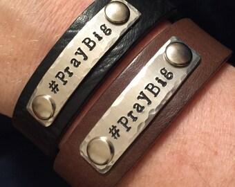 Narrow leather cuff bracelet -  #PrayBig - metal stamped cuff - Pray Big Inspirational leather cuff - Love Squared Designs