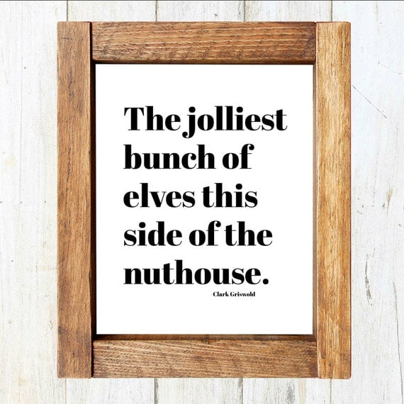 Christmas Vacation Quotes Jolliest Bunch Of: Christmas Vacation Quote Print