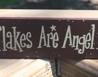 Primitive Country 390SAK - Snowflakes Are Angel Kisses Shelf Sitter Wood Block