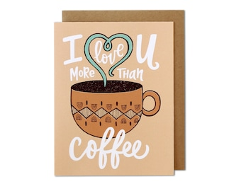 Greeting Card, Love Card, Coffee Card, Card for Her, Card for Him, Friend Card, Cards, Valentine's Day Card