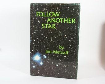 Follow Another Star by Jim Metcalf