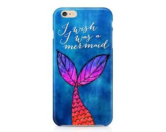 I Wish I Was a Mermaid, Ocean Phone Case, Nautical Phone Case, Mermaid Tail Phone Case, iPhone 7, Samsung Galaxy S8