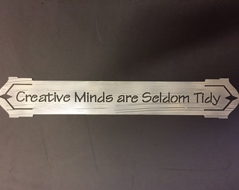 Creative Minds are Seldom tidy Metal Plaque