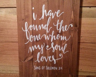 I Have Found The One Whom My Soul Loves sign