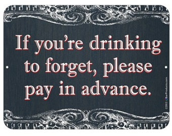 Drinking to Forget Metal Bar Sign