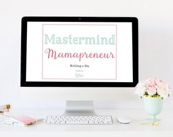 How To Write a Bio Workbook - Mastermind Mamapreneur - Small Business Resources - Business Planning - Mompreneur Worksheets
