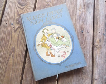 Antique Children's French Nursery Rhymes- 1927 Nursery Friends From France Beautiful Illustrations Childrens Story Book Olive Beaupre Miller