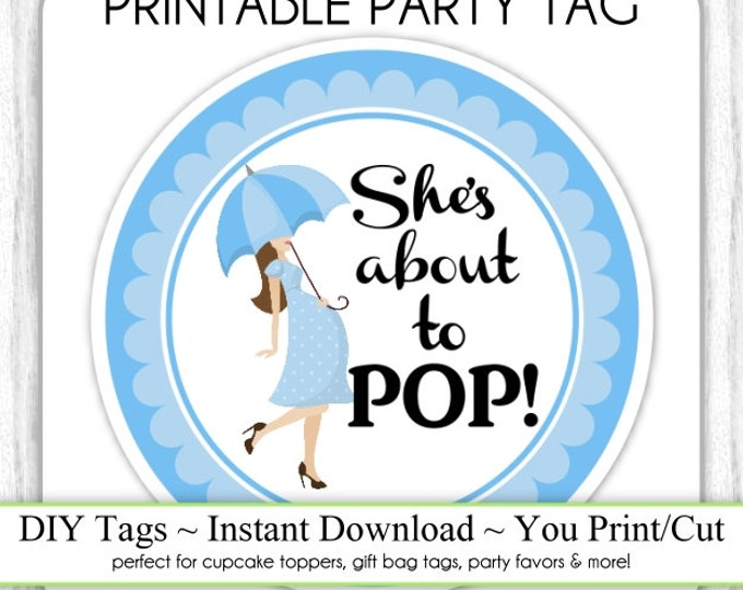 She's About to Pop Baby Shower Printable, Baby Bump Blue About To Pop, Instant Download Baby Shower Printable Party Tag, Cupcake Topper, DIY