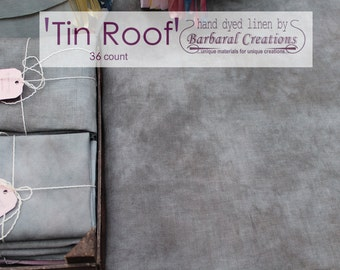 Hand dyed 36 count linen fabric for hand embroidery, cross stitch, point de croix - 'Tin Roof'