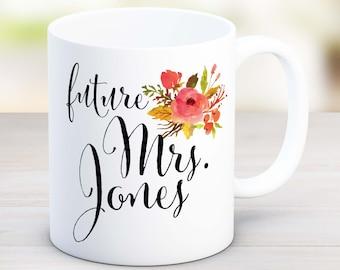 Future Mrs Mug, Future Mrs Cup, Engaged Mug, Engaged Cup, Engagement Gift mug, Engagement coffee Mug, Engagement Gift for Her, Bride MU71