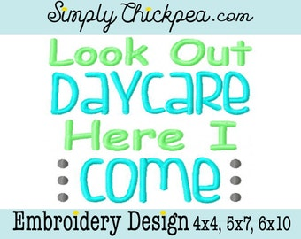 Embroidery Design - Look Out Daycare Here I Come - Instant Download - Back to School - For 5x7 and 6x10 Hoops