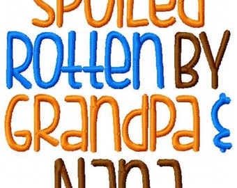 Embroidery Design: Spoiled Rotten By Grandpa and Nana Chickpea Instant Download 4x4, 5x7