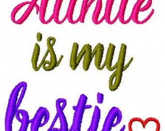 Embroidery Design: Auntie is my Bestie 4x4, 5x7