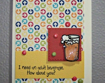 I Need An Adult Beverage... Mini Card...