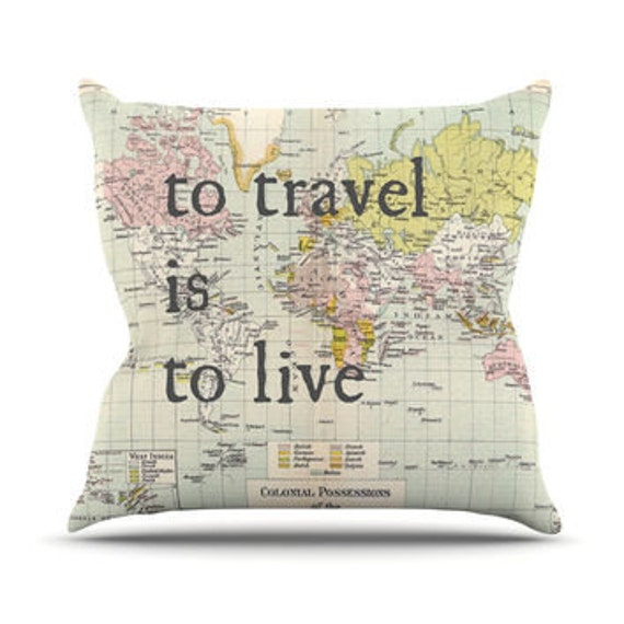 Decorative Pillows Travel Theme : Travel Quote Throw pillow To travel is to Live World map