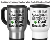 Travel Mug, Only The Best Grandfathers Get Promoted To Great Grandfather Baby Announcement Great Grandfather Gift, Stainless Steel, 14 oz