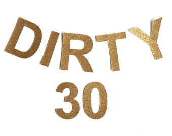 Dirty 30 Gold Glitter Bunting Garland. 30th Birthday Party Thirty Banner decoration