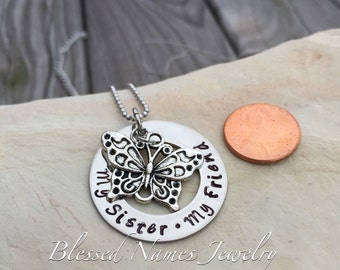 My Sister My Friend, Hand Stamped Stainless Steel necklace, butterfly charm, sister butterfly necklace, my daughter, my friend