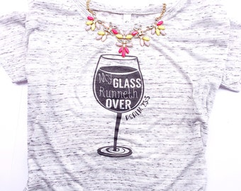 My Glass Runneth Over ladies top