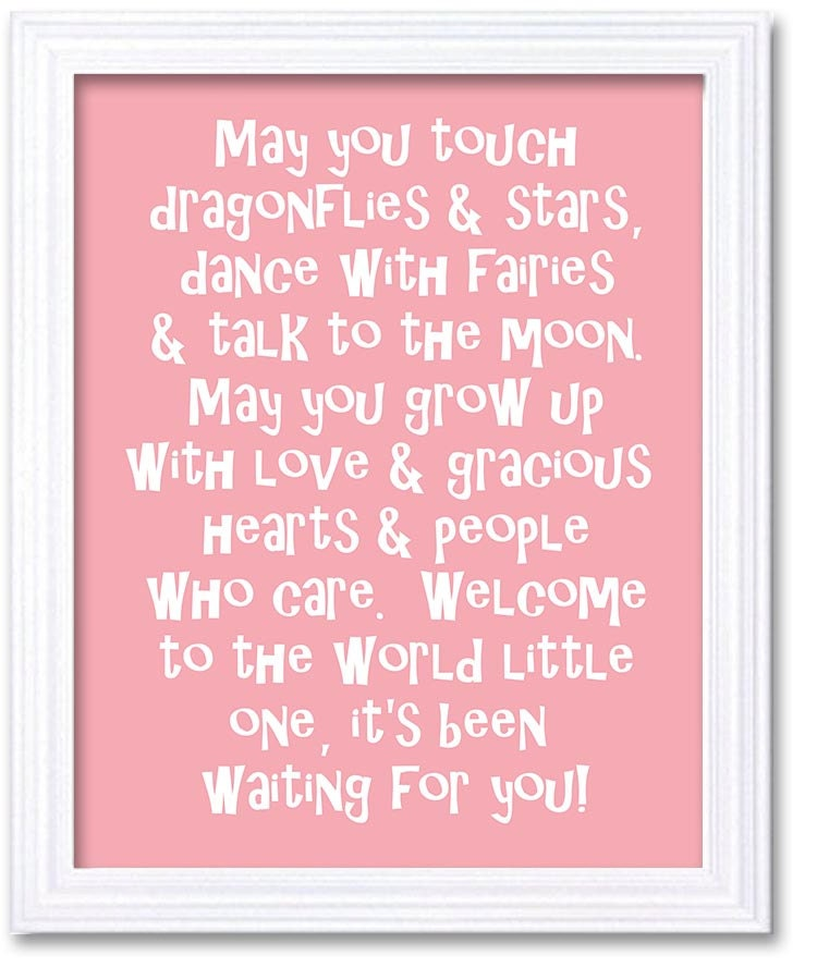 May you touch dragonflies stars dance with fairies talk to the moon May you grow up with love gracio