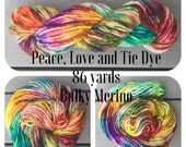 Peace, Love and Tie Dye, 76 yards of single ply super wash super bulky merino yarn
