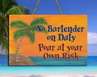 No Bartender on Duty Pour at your Own Risk Sign