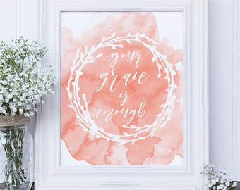 ON SALE DIY Printable: Your grace is enough- Coral watercolor