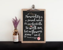 Vincent van Gogh quote, PRINTABLE, Normality is a paved road, inspirational floral quote cottage home decor, dorm wall art