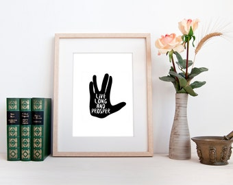 Live long and prosper, PRINTABLE, Star Trek quote print, Mr Spock Vulcan salute, office study dorm decor, geek nerd gift, space wall art