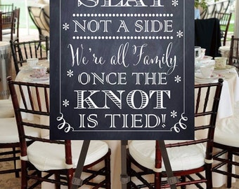 """Instant Download- Large Printable 24"""" x 36"""" DIY Chalkboard Wedding Sign: Choose A Seat Not A Side, We're All Family Once The Knot Is Tied!"""