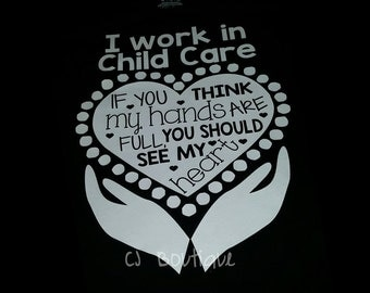 Childcare T-Shirt, Daycare T-Shirt, I work in Child Care, Daycare Gift, Childcare Gift