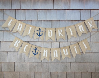 Nautical Bachelorette Banner, Bachelorette Party Decor, Burlap Banner, Let's Get Nauti, Eat Drink Be Nauti, Let's Get Ship Faced
