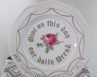 1920's Schumann Bavaria Lord's Prayer Plate/Motto Plate/Give Us This Day Our Daily Bread  #16063