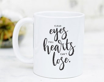 Clear Eyes Full Hearts Can't Lose - Mug - inspirational mug, football mug, quote mug, inspirational quote, coach gift, Friday Night Lights
