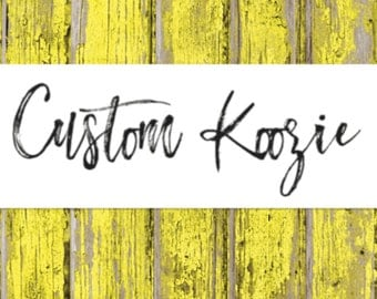 Custom Designed Koozie