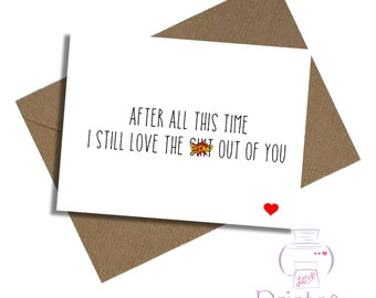 Funny Anniversary card Husband Wife Girlfriend Boyfriend LGBT I still love the s*it out of you