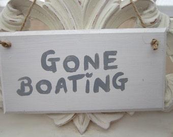 Gone Boating, wooden sign, handpainted sign, shabby chic, birthday gift, dad birthday, grandad birthday, friend birthday, Xmas gift